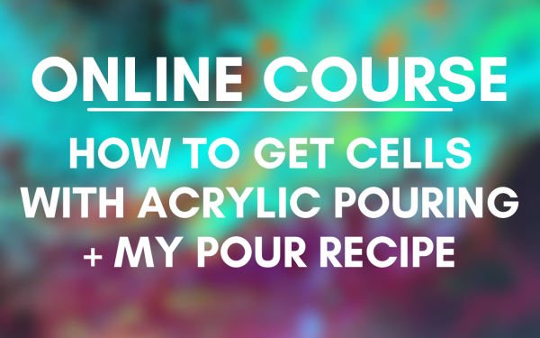 ONLINE COURSE: How to get cells with acrylic pouring! (+my acrylic pour recipe!)