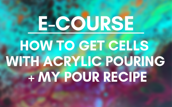 E-COURSE: How to get cells with acrylic pouring! (+my acrylic pour recipe!)